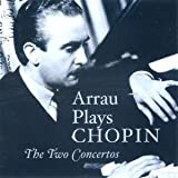 Arrau Plays Chopin: The Two Concertos
