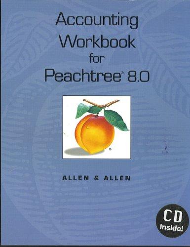 Accounting Workbook for Peachtree 8.0, chapters 2-16, Allen, Warren