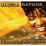 echange, troc Gloria Gaynor - Le Double Album D'Or
