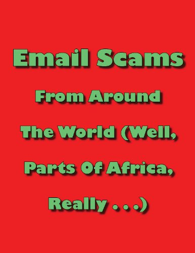 email-scams-from-around-the-world-well-parts-of-africa-really-english-edition