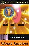 World Religion (Teach Yourself 101 Key Ideas) (0340790490) by Oliver, Paul