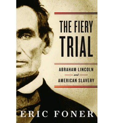 an analysis of eric foners view of slavery in america through his book The fiery trial: abraham lincoln and american slavery of the fiery trial: abraham lincoln and american slavery on lincoln and his world, ed eric foner.
