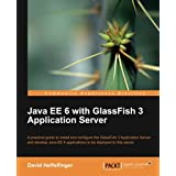 "Java EE 6 with GlassFish 3 Application Servervon ""David Heffelfinger"""