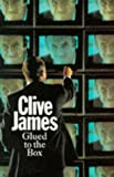 "Glued to the Box: Television Criticism from the ""Observer"", 1979-82 (Picador Books) (0330281747) by James, Clive"