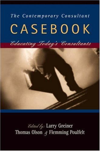 The Contemporary Consultant Casebook: Educating Today's...