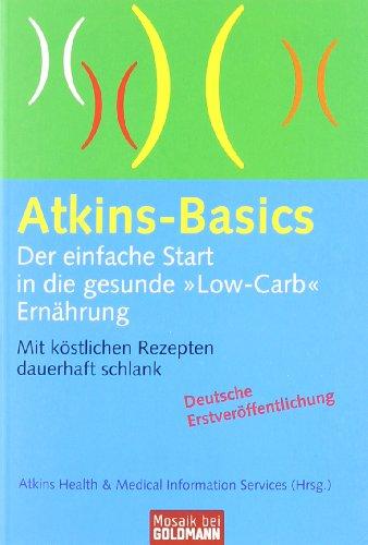 atkins-basics-der-einfache-start-in-die-gesunde-low-carb-ernahrung-mit-kostlichen-rezepten-dauerhaft