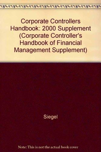 Corporate Controller's Handbook of Financial Management 2000 Supplement (Corporate Controller's Handbook of Financial Management Supplement)