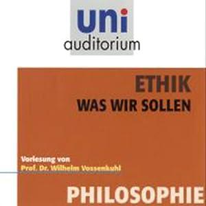 Ethik. Was wir sollen Hörbuch