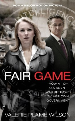Fair Game: How a Top CIA Agent Was Betrayed by Her Own...