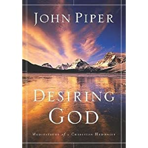 Desiring God: Meditations of a Christian Hedonist [DESIRING GOD UPDATED/E]