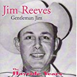 Jim Reeves Gentleman Jim: The Hayride Years