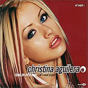 Christina Aguilera - Come on Over: All I Want Is You / Ven