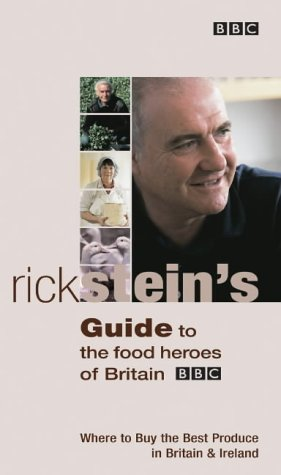 Rick Stein's Guide to the Food Heroes of Britain