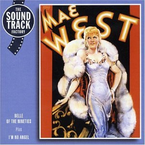 Belle of the Nineties  I'm No Angel by Mae West