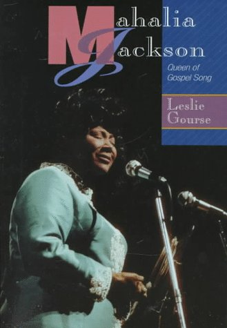 Mahalia Jackson: Queen of Gospel Song (Impact Books- Biographies Series)