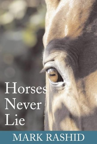 Horses Never Lie: The Heart of Passive Leadership: 14