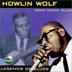 Goin Down Slow by Howlin Wolf (2003-08-27)