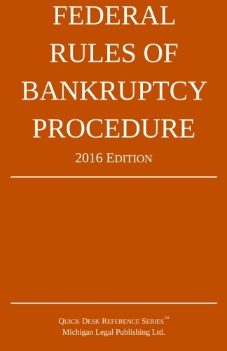 Federal Rules of Bankruptcy Procedure; 2016 Edition