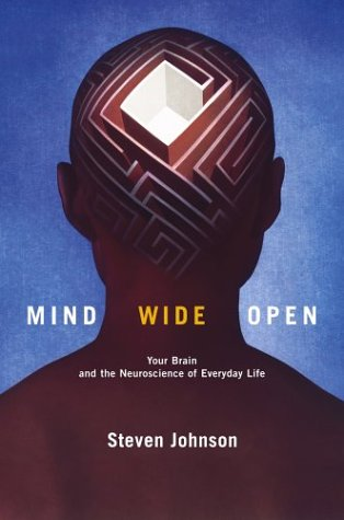 Mind Wide Open: Your Brain and the Neuroscience of Everyday Life