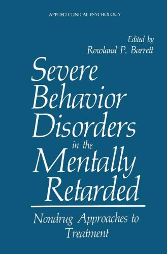 Severe Behavior Disorders in the Mentally Retarded: Nondrug Approaches to Treatment (Nato Science Series B:)