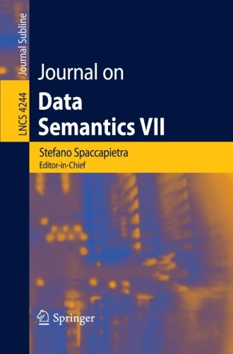 Journal On Data Semantics Vii (Lecture Notes In Computer Science / Journal On Data Semantics)