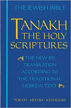The Jewish Bible: Tanakh: The Holy Scriptures -- The New ...