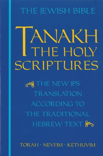 The Jewish Bible: Tanakh: The Holy Scriptures -- The New...