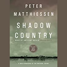 Shadow Country: A New Rendering of the Watson Legend | Livre audio Auteur(s) : Peter Matthiessen Narrateur(s) : Anthony Heald