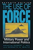 img - for The Use of Force: Military Power and International Politics book / textbook / text book