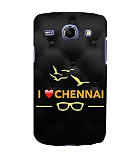 EPICCASE I love Chennai Mobile Back Case Cover For Samsung Galaxy Core (Designer Case)