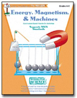 Investigating Science Energy, Magnetism, & Machines Grs. 4-6