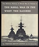 The Military History of World War II: Volume 4 The Naval War in The West The Raiders