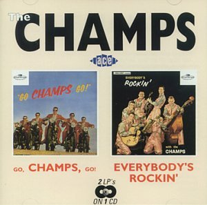 The Champs - Go Champs Go/Everybody