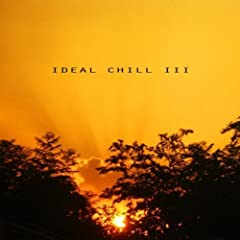 Ideal Chill III by Idealmusik