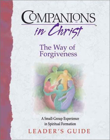 Companions in Christ: The Way of Forgiveness : A Small-Group Experience in Spiritual Formation, Stephen D. Bryand, Marjorie Thompson