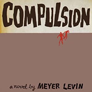 Compulsion | [Meyer Levin]