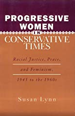Progressive Women in Conservative Times