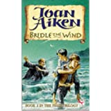 Bridle the Wind - Book 2 of the Felix Trilogy (Red Fox Older Fiction)by Joan Aiken