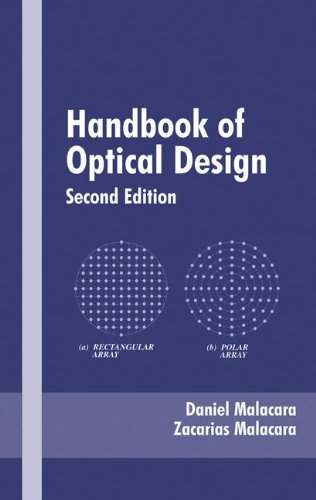 Handbook Of Optical Design, Second Edition (Optical Engineering)