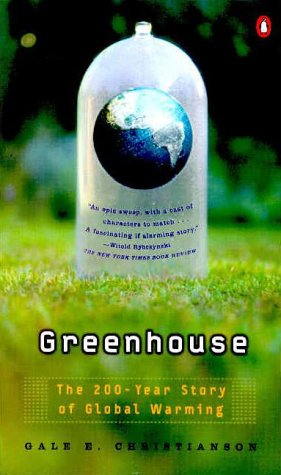 Greenhouse: The 200-Year Story of Global Warming: Gale E. Christianson: 9780140292589: Amazon.com: Books