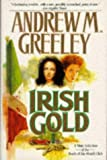 Irish Gold (Nuala Anne McGrail Novels) (0312858132) by Greeley, Andrew M.