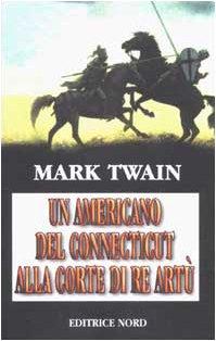 un-americano-del-connecticut-alla-corte-di-re-artu-narrativa-nord