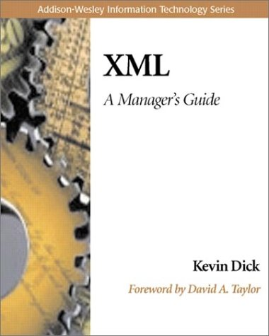 XML: A Manager's Guide