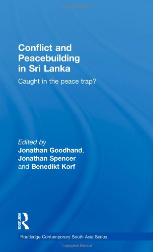 Conflict and Peacebuilding in Sri Lanka: Caught in the...