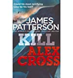 img - for Kill Alex Cross: (Alex Cross 18) (Alex Cross) (Paperback) - Common book / textbook / text book