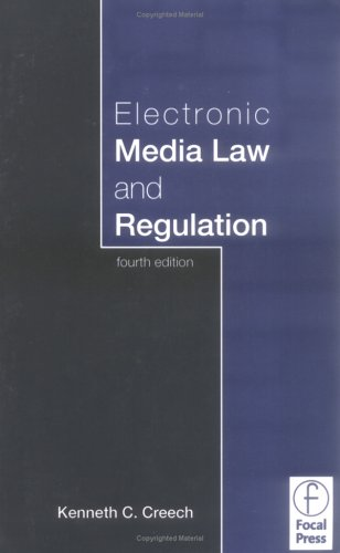 Electronic Media Law and Regulation, Fourth Edition