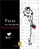 img - for Paris, sur les pas de Sonia Rykiel (French Edition) book / textbook / text book