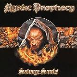 サヴェージ・ソウルズ [Extra tracks] / ミスティック・プロフェシー (CD - 2006)