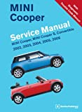 By Bentley Publishers MINI Cooper Service Manual: 2002, 2003, 2004, 2005, 2006: MINI Cooper, MINI Cooper S, Convertible