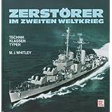 Zerstörer im Zweiten Weltkrieg: Technik - Klassen - Typen